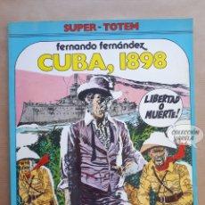 Cómics: CUBA 1898 - FERNANDO FERNÁNDEZ - SUPER TOTEM - NUEVA FRONTERA - JMV. Lote 179534326