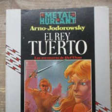 Cómics: ALEF-THAU - EL REY TUERTO - JODOROWSKY / ARNO - METAL HURLANT / HUMANOIDES . Lote 183365660