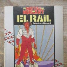 Cómics: EL RAIL - SCHUITEN / RENARD - METAL HURLANT / HUMANOIDES . Lote 183365747