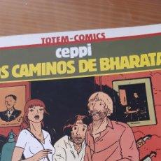 Cómics: COMIC ,CEPPI,LOS CAMINOS DE BHARATA. Lote 183676130