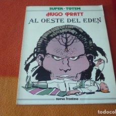 Cómics: AL OESTE DEL EDEN ( HUGO PRATT ) ¡BUEN ESTADO! SUPER-TOTEM NUEVA FRONTERA. Lote 192355976