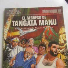 Cómics: EL REGRESO DE TANGATA MANU. UNA AVENTURA DE MARC MATHIEU. DOMINIQUE HE. METAL HURLANT CX43. Lote 194880702