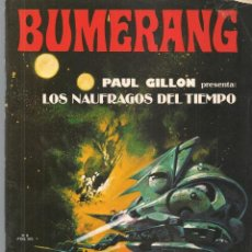 Comics: BUMERANG. Nº 9. LOS NAUFRAGOS DEL TIEMPO. EDITORIAL NUEVA FRONTERA. (P/B6). Lote 197907898