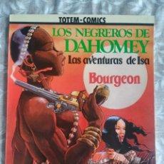 Cómics: LOS NEGREROS DE DAHOMEY LAS AVENTURAS DE ISA. Lote 201566440