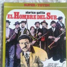 Cómics: EL HOMBRE DEL SUR ALARICO GATTIA. Lote 203389127