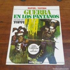 Cómics: SUPER TOTEM LA GUERRA DE LOS PANTANOS. SERGIO TOPPI.. Lote 212842582