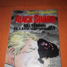Cómics: ALACK SINNER. RECUERDOS DE LA CIUDAD SOMBRIA. TOTEM. 1983. PRIMERA EDICION. EDITORIAL NUEVA FRONTERA. Lote 215424667