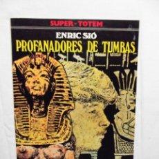 Fumetti: SUPER - TOTEM PROFANADORES DE TUMBAS / ENRIC SIO NUEVA FRONTERA. Lote 220311423