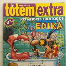Cómics: TOTEM EXTRA Nº3 - LOS MEJORES CUENTOS DE EDIKA - AÑO 1994. Lote 222408985