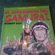 Cómics: SUPER-TOTEM. EL JURAMENTO DEL SAMURAI. ROBERT GIGI. NUEVA FRONTERA. 1982. VER FOTOGRAFÍAS ADJUNTAS. Lote 222422852