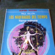 Cómics: LOS NAUFRAGOS DEL TIEMPO / TIERNA QUIMERA / POR PAUL GILLON. Lote 222424231