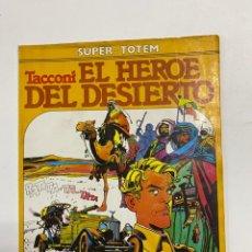 Cómics: TACCONI. EL HEROE DEL DESIERTO. SUPER-TOTEM. EDITORIAL. NUEVA FRONTERA. MADRID,1981. Lote 232178345