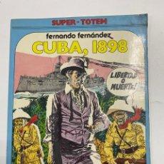 Cómics: CUBA, 1898. FERNANDO FERNANDEZ. SUPER-TOTEM. EDITORIAL NUEVA FRONTERA.MADRID,1980. Lote 232178550