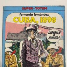 Cómics: CUBA, 1898. FERNANDO FERNÁNDEZ. SUPER - TOTEM Nº 10. EDITORIAL NUEVA FRONTERA.. Lote 236156475