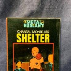 Cómics: SHELTER DE CHANTAL MONTELLIER COLECCIÓN NEGRA Nº 3 METAL HURLANT EDITORIAL NUEVA FRONTERA 1981. Lote 236769165