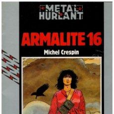 Cómics: METAL HURLANT. ARMALITE 16. COLECCIÓN HUMANOIDES 8. NUEVA FRONTERA.MUY BUENO.. Lote 236970605