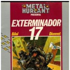 Cómics: METAL HURLANT. EXTERMINADOR 17. COLECCIÓN HUMANOIDES 1. NUEVA FRONTERA.BUENO.. Lote 236971170
