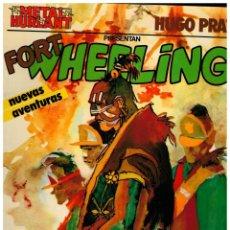 Cómics: COLECCIÓN METAL 4. FORT WHEELING. HUGO PRATT. EXCELENTE.. Lote 236983085