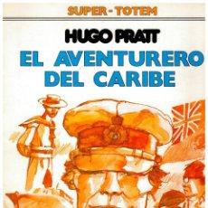 Cómics: SUPER-TOTEM 8. EL AVENTURERO DEL CARIBE. HUGO PRATT. EXCELENTE.. Lote 236983640