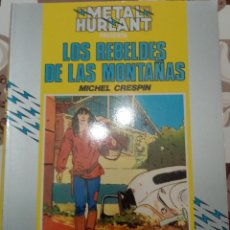 Cómics: LOS REBELDES DE LAS MONTAÑAS: MICHEL CRESPIN: METAL HURTLANT: COLECCION HUMANOIDES. Lote 237326235