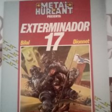 Cómics: EXTERMINADOR 17: ENKI BILAL: METAL HURTLANT: COLECCION HUMANOIDES. Lote 237328310