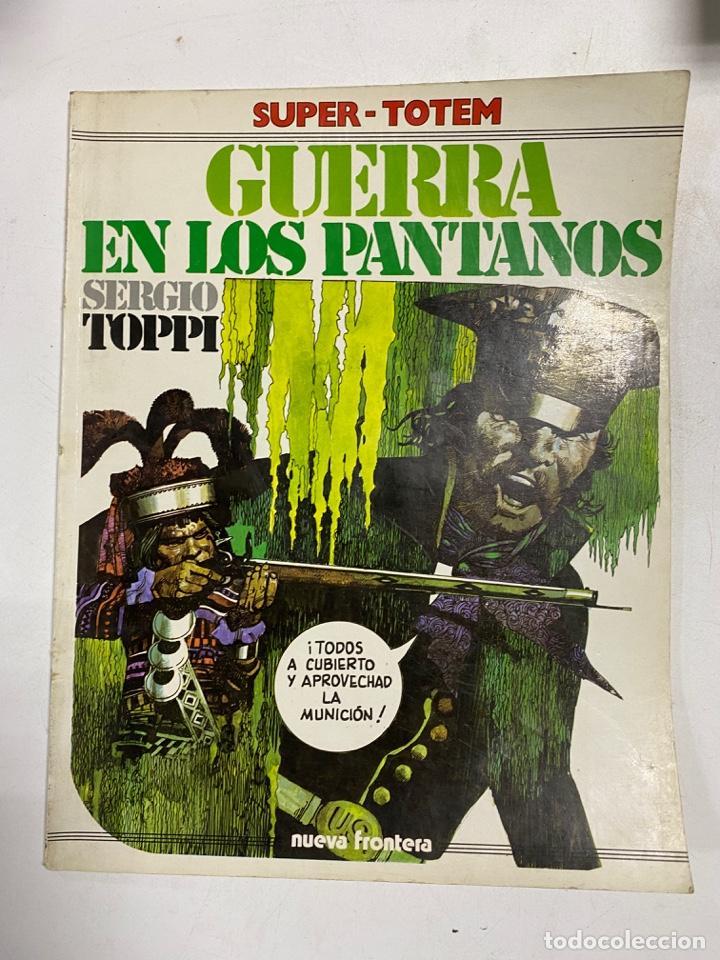 GUERRA EN LOS PANTANOS. SERGIO TOPPI. SUPER-TOTEM 15. EDITORIAL NUEVA FRONTERA. MADRID, 1981. (Tebeos y Comics - Nueva Frontera)
