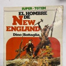 Cómics: EL HOMBRE DE NEW ENGLAND. DINO BATTAGLIA. SUPER-TOTEM 19. EDITORIAL NUEVA FRONTERA. MADRID, 1981.. Lote 241017810