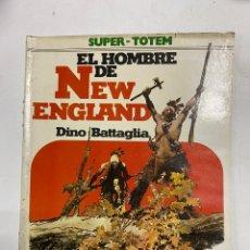 Comics: EL HOMBRE DE NEW ENGLAND. DINO BATTAGLIA. SUPER-TOTEM 19. EDITORIAL NUEVA FRONTERA. MADRID, 1981.. Lote 241017850