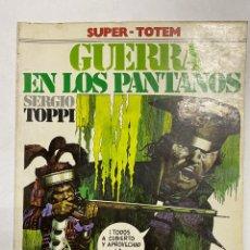 Cómics: GUERRA EN LOS PANTANOS. SERGIO TOPPI. SUPER-TOTEM 15. EDITORIAL NUEVA FRONTERA. MADRID, 1981.. Lote 241018745