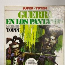 Cómics: GUERRA EN LOS PANTANOS. SERGIO TOPPI. SUPER-TOTEM 15. EDITORIAL NUEVA FRONTERA. MADRID, 1981.. Lote 241019605