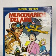 Cómics: MERCENARIOS DEL AIRE. TACCONI. SUPER-TOTEM 20. EDITORIAL NUEVA FRONTERA. MADRID, 1982. Lote 241019750