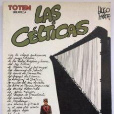 Cómics: HUGO PRATT - LAS CELTICAS. Lote 245616620