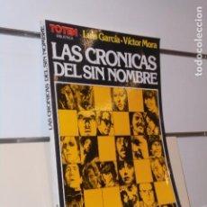 Fumetti: BIBLIOTECA TOTEM LAS CRONICAS DEL SIN NOMBRE LUIS GARCIA Y VICTOR MORA - NUEVA FRONTERA. Lote 246980350