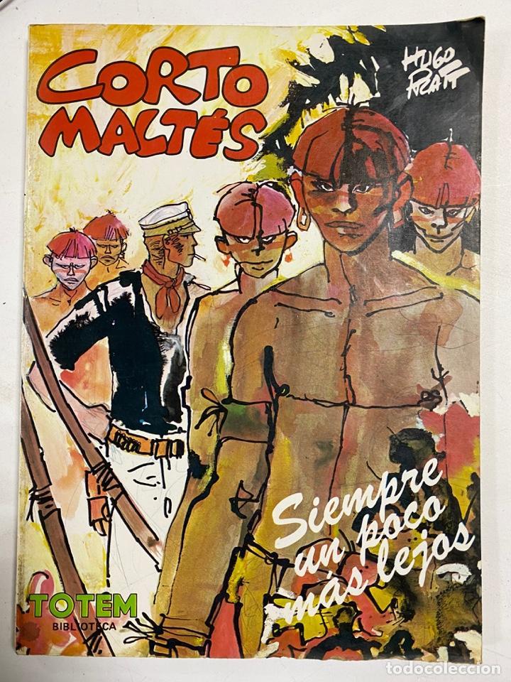CORTO MALTÉS. SIEMPRE UN POCO MAS LEJOS. HUGO PRATT. TOTEM BIBLIOTECA. EDITORIAL NUEVA FRONTERA (Tebeos y Comics - Nueva Frontera)