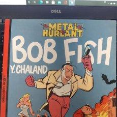 Cómics: METAL HURLANT COLECCIÓN NEGRA 21 BOB FISH. Lote 257777580