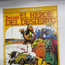Cómics: EL HEROE DEL DESIERTO. TACCONI. SUPER-TOTEM 17. EDITORIAL NUEVA FRONTERA. MADRID, 1981. Lote 262196980