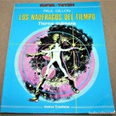 Cómics: LOS NAUFRAGOS DEL TIEMPO, TIERNA QUIMERA - GILLON - SUPER TOTEM Nº 2 - NUEVA FRONTERA - 1979. Lote 281932213