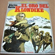 Cómics: EL ORO DEL KLONDIKE - ALARICO GATTIA - NUEVA FRONTERA/SUPER TOTEM - 1981. Lote 281932478