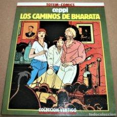 Cómics: LOS CAMINOS DE BHARATA - CEPPI - COL. VERTIGO - TOTEM COMICS - 1982. Lote 281933188