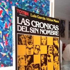 Cómics: BIBLIOTECA TOTEM - LAS CRONICAS DEL SIN NOMBRE (LUIS GARCÍA, VICTOR MORA) NUEVA FRONTERA 1982. Lote 283457283
