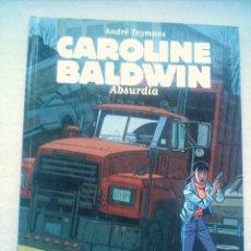 Cómics: CAROLINE BALDWIN Nº 1 . ABSURDIA. CASTERMAN-PANINI 2002. DIBUJOS ANDRE TAYMANS. Lote 27061976