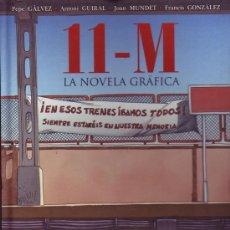 Cómics: 11-M LA NOVELA GRAFICA. GALVEZ, PEPE GUIRAL, ANTONI. DIBUJOS: JOAN MUNDET. COLOR.. Lote 126641074