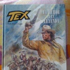 Cómics: TEX: EL HÉROE Y LA LEYENDA, DE PAOLO ELEUTERI SERPIERI, FIRMADO POR EL AUTOR. ALETA EDICIONES. Lote 59982675