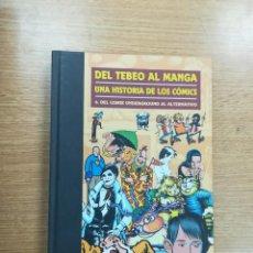 Cómics: DEL TEBEO AL MANGA UNA HISTORIA DE LOS COMICS #6 DEL COMIX UNDERGROUND AL ALTERNATIVO. Lote 104654091