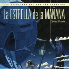 Cómics: LA ESTRELLA DE LA MAÑANA. AV. DEL CAPITÁN TORREZNO DE SANTIAGO VALENZUELA (PANINI, 2012) 200 PGS. Lote 109359887