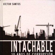 Cómics: INTACHABLE. 30 AÑOS DE CORRUPCIÓN, DE VÍCTOR SANTOS (PANINI, 2012). Lote 109360123