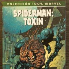 Cómics: SPIDERMAN: TOXIN MAS VALE LO MALO CONOCIDO COLECCIÓN 100% MARVEL. Lote 142822538
