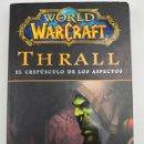 Cómics: WORLD OF WARCRAFT THRALL EL CREPÚSCULO DE LOS ASPECTOS. Lote 118315623