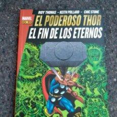 Cómics: EL PODEROSO THOR - EL FIN DE LOS ETERNOS - MARVEL GOLD. Lote 133232994