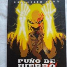 Cómics: PUÑO DE HIERRO ARMA VIVIENTE (COLECCIÓN 100% Nº 1) - RABIA. Lote 151512418